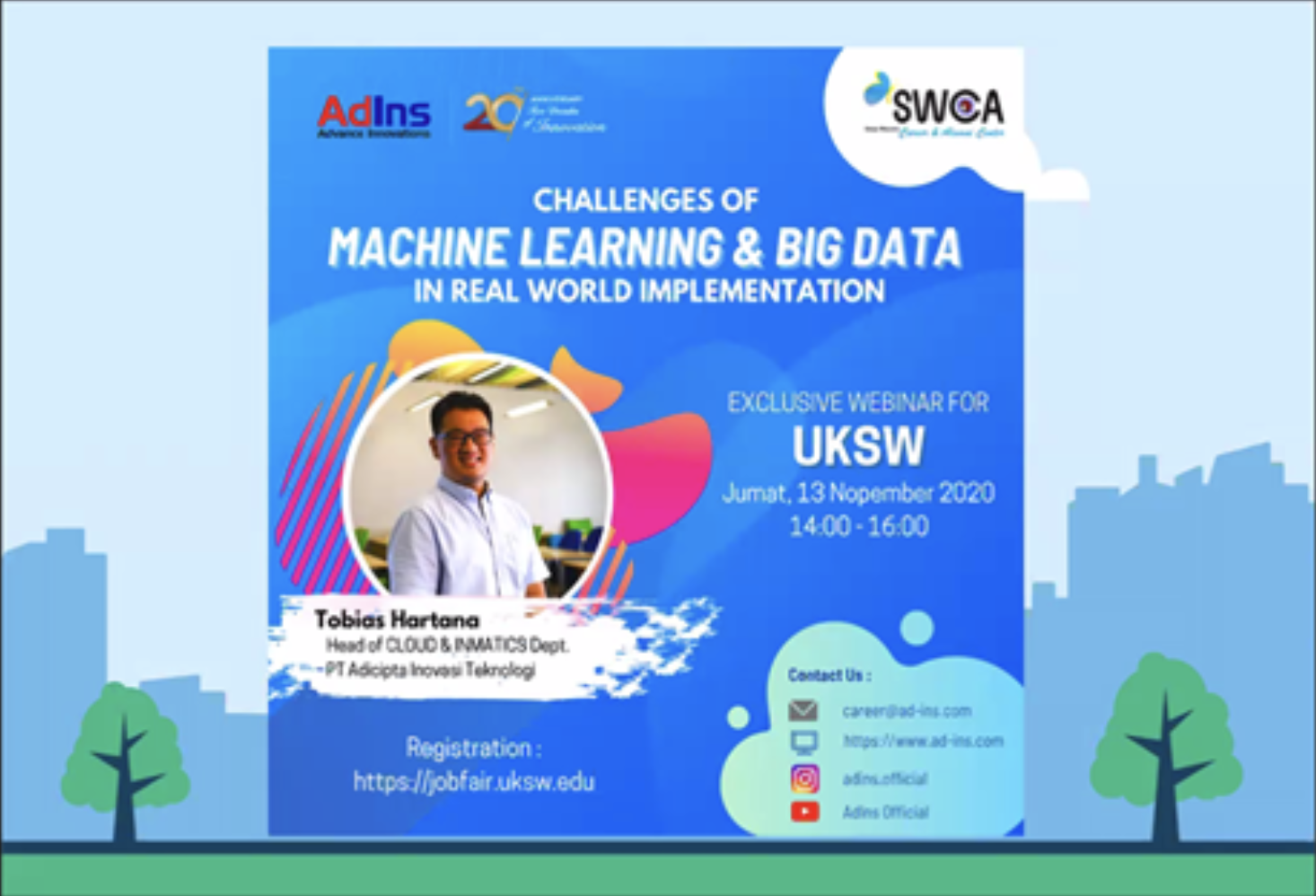"EXCLUSIVE WEBINAR untuk Universitas Kristen Satya Wacana:   ""Challenges of Machine Learning & Big Data in Real-World Implementation"" oleh AdIns"